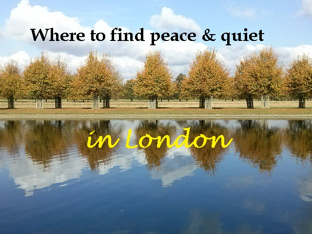 Where to find peace and quiet in #London