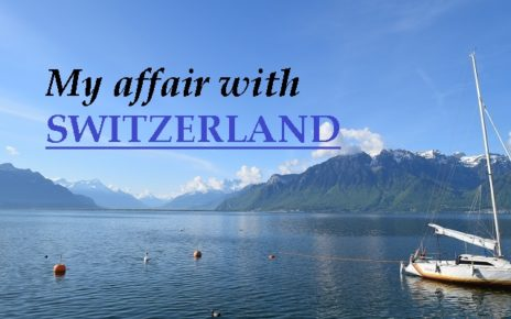 My affair with Switzerland